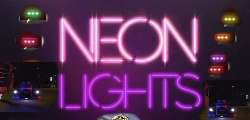 NEON LIGHTS FOR ALL SCS TRUCKS 1 30 TUNING MOD -Euro Truck